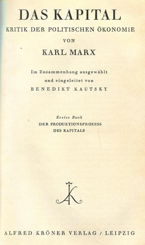 Das Kapital – Im Zusammenhang ausgewählt und eingeleitet von Benedikt Kautsky